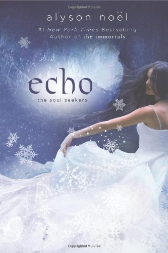 Echo (Soul Seekers (Quality)) by Alyson Noel (2012-11-13)