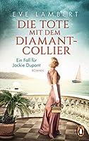 Die Tote mit dem Diamantcollier - Ein Fall fuer Jackie Dupont: Roman