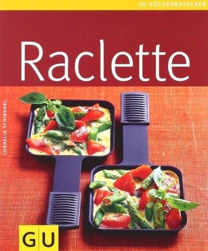 Raclette (GU Küchenratgeber Relaunch 2006) von Schinharl. Cornelia (2006) Taschenbuch