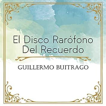 El Disco Rarófono del Recuerdo