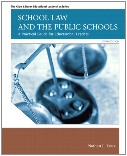 Compare Textbook Prices for School Law and the Public Schools: A Practical Guide for Educational Leaders  Allyn & Bacon Educational Leadership 5 Edition ISBN 9780137072750 by Essex, Nathan L.