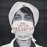 Very, Very, Very Dreadful: The Influenza Pandemic of 1918 - Albert Marrin