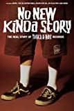 No New Kinda Story: The Real Story of Tooth & Nail Records
