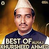 Best of Alhaj Khursheed Ahmed