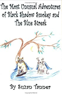 The Most Unusual Adventures of Black Shadow Smokey and The Blue Streak