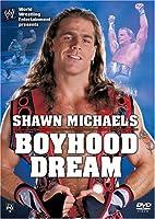 Wwe: Shawn Michaels - Boyhood Dreams [DVD] [Import]