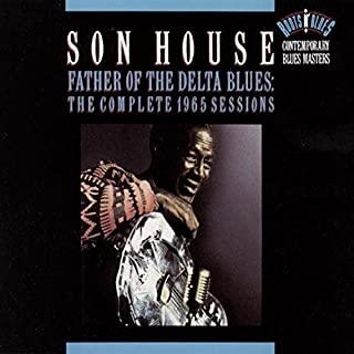 Father of Delta Blues: 1965 Re by Son House (1992-06-30)