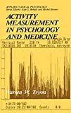 Activity Measurement in Psychology and Medicine...