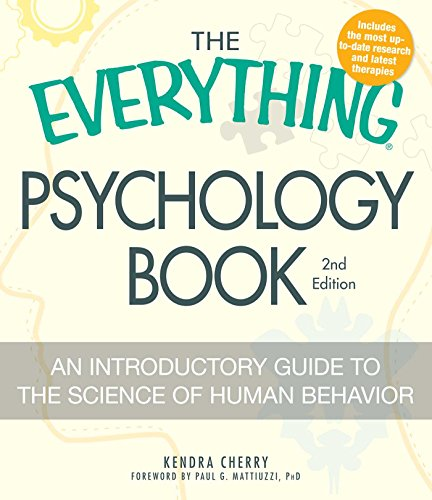 The Everything Psychology Book 2Nd Edition: Explore the human psyche and understand why we do the things we do