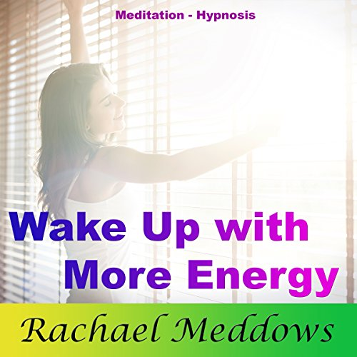 Wake Up with More Energy: Be Productive with Meditation and Hypnosis audiobook cover art