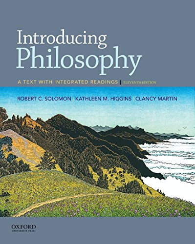 Compare Textbook Prices for Introducing Philosophy: A Text with Integrated Readings 11 Edition ISBN 9780190209452 by Solomon, Robert C.,Higgins, Kathleen M.,Martin, Clancy