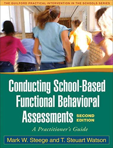 Conducting School-Based Functional Behavioral Assessments, Second Edition: A Practitioner's Guide (The Guilford Practica
