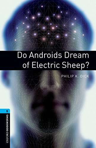 Oxford Bookworms Library: Obl 5 do androids dream