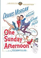 One Sunday Afternoon by Dennis Morgan