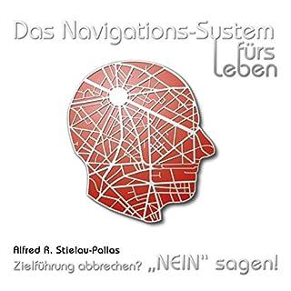 """Zielführung abbrechen: """"NEIN"""" sagen! (Das Navigations-System fürs Leben) Titelbild"""