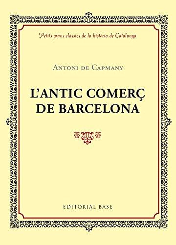 L'antic comerç de Barcelona (Petits grans clàssics de la història de Catalunya, Band 9)