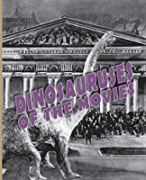 Dinosauruses of the Movies