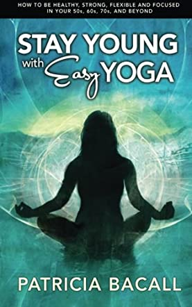 Stay Young with Easy Yoga