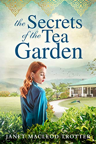 The Secrets of the Tea Garden (The India Tea Book 4) by [Janet MacLeod Trotter]