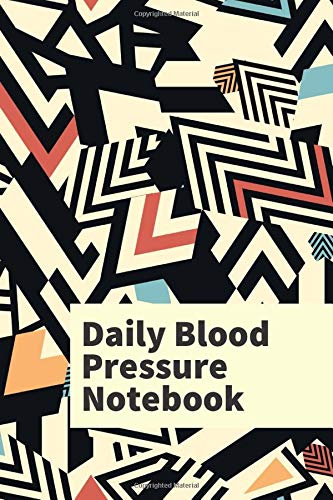 Daily Blood Pressure Notebook: Monitor and Tracker for Blood Pressure Daily Readings 6in x 9in Undated 120 Pages Journal Notebook Log (Blood Pressure Monitoring Logbook)