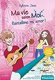 Ma vie selon moi - Barcelone mi amor ! Édition limitée collector