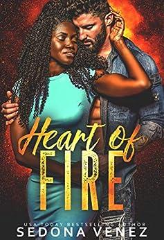 Heart of Fire: | Friends to Lovers Romance (Shameless Desires) by [Sedona Venez]
