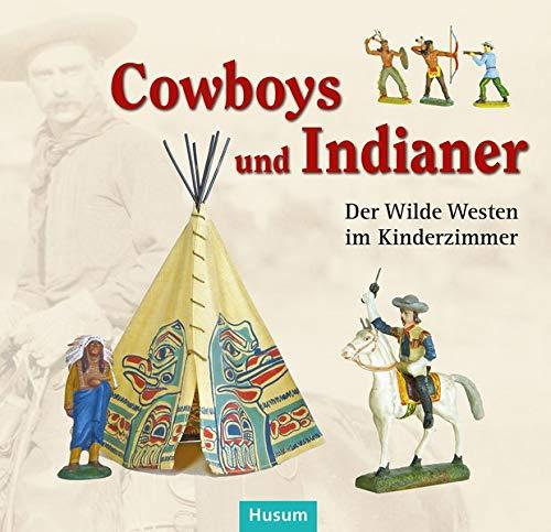 Cowboys und Indianer: Der Wilde Westen im KInderzimmer