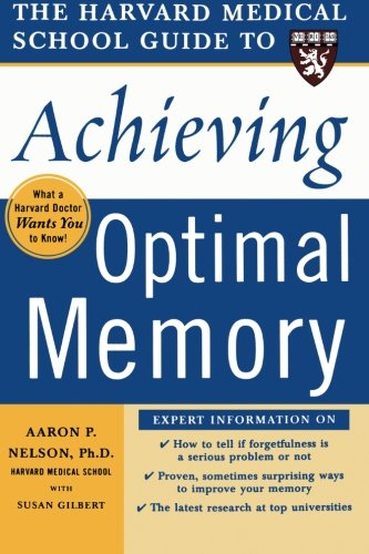 Harvard Medical School Guide to Achieving Optimal Memory (Harvard Medical School Guides)