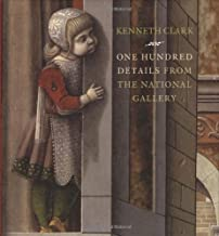 One Hundred Details: From the National Gallery, London by Kenneth Clark (18-Apr-2008) Hardcover