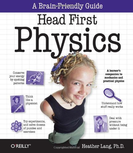Download Head First Physics: A learner's companion to mechanics and practical physics (AP Physics B - Advanced Placement) 0596102372
