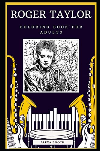 Roger Taylor Coloring Book for Adults: Fun Anti-Stress Adult Coloring Book (Roger Taylor Coloring Books, Band 0)