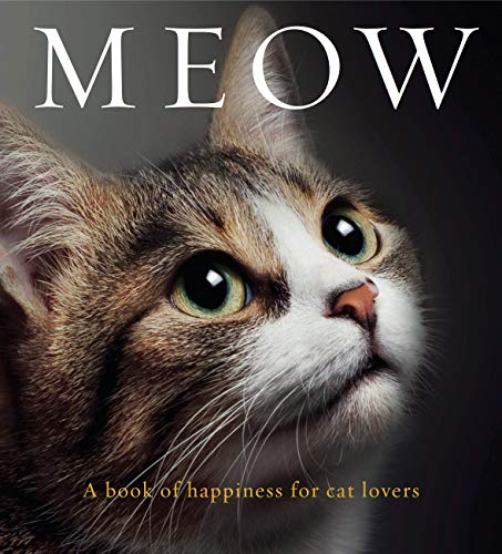 Meow: A book of happiness for cat lovers (Animal Happiness)