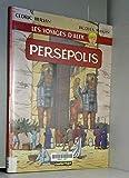 Les Voyages d'Alix - Persépolis
