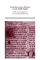 Words Derived from Old Norse in Early Middle English: Studies in the Vocabulary of the South-West Midland Texts (MEDIEVAL AND RENAISSANCE TEXTS AND STUDIES)