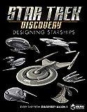 Star Trek: Designing Starships Volume 4: Discovery - Ben Robinson