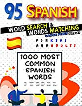 "95 Spanish Word Search Large Print Puzzles for Kids and Adults: Learn the 1000 Most Common Spanish Words | Words Matching | Learning Quotes | Large Print (8.5 x 11"") (B&W Word Search & Match Puzzles)"