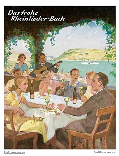 Das frohe Rheinlieder-Buch: Eine Sammlung der meistgesungenen Lieder von Rhein, Wein und Liebe. Band 1. Singstimme(n) und Klavier.