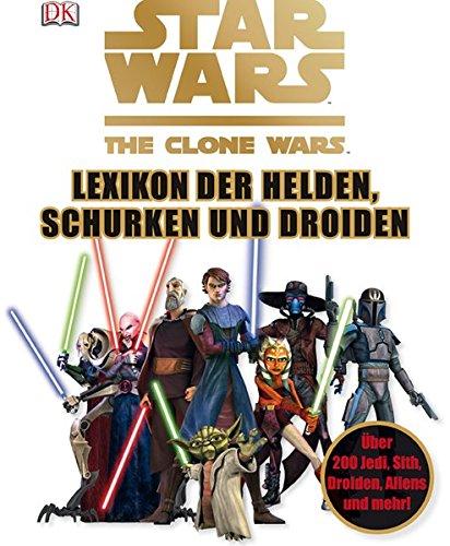 Star Wars - The Clone Wars: Lexikon der Helden, Schurken und Droiden