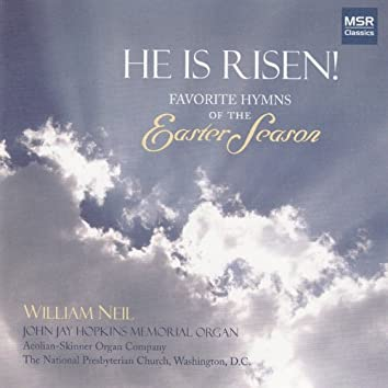 He Is Risen! - Favorite Hymns of the Easter Season