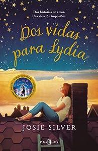 Dos vidas para Lydia par Josie Silver
