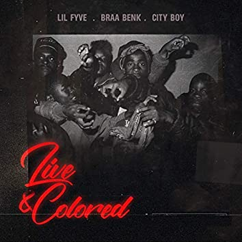 Live and Colored (feat. Braa Benk, City Boy)
