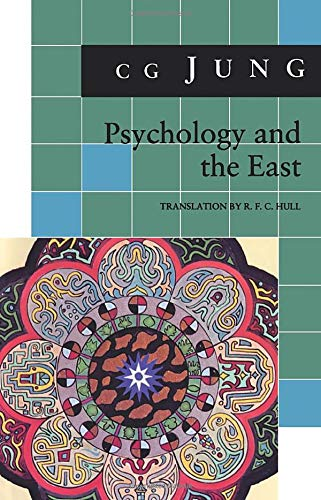 Psychology and the East: (From Vols. 10, 11, 13, 18 Collected Works) (Jung Extracts)