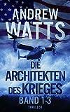 Die Architekten des Krieges Reihe: Bände 1-3