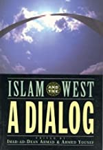 Islam and the West: A Dialog (Islamic roundtables)