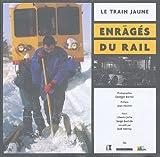 Le train jaune - Les enragés du rail