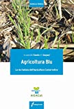 Agricoltura blu. La via italiana dell'agricoltura conservativa