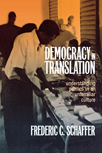 Democracy in Translation: Understanding Politics in an Unfamiliar Culture (The Wilder House Series in Politics, History