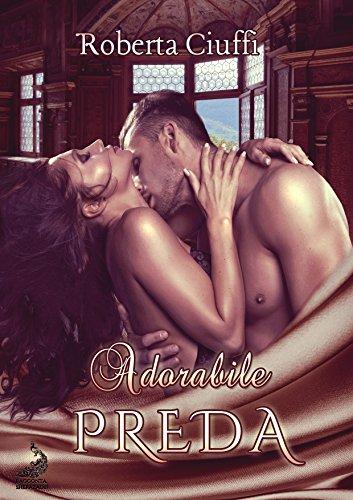 Adorabile Preda di [Roberta Ciuffi, Romance Cover Graphic]
