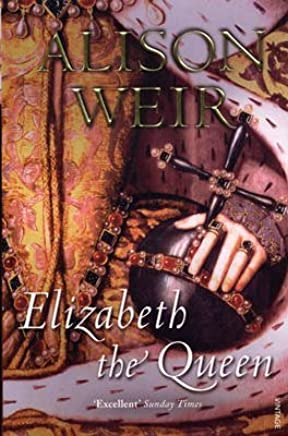 [Elizabeth, The Queen] (By: Alison Weir) [published: February, 2009]