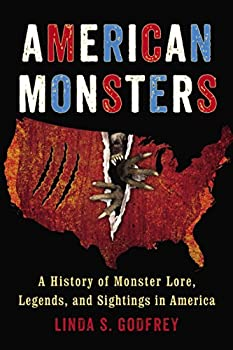 American Monsters  A History of Monster Lore Legends and Sightings in America